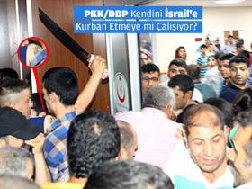 BDP'ye Provokasyon Emrini �srail mi verdi?